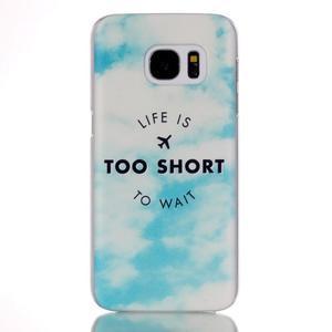 Plastový obal na mobil Samsung Galaxy S7 - život je krátký - 1
